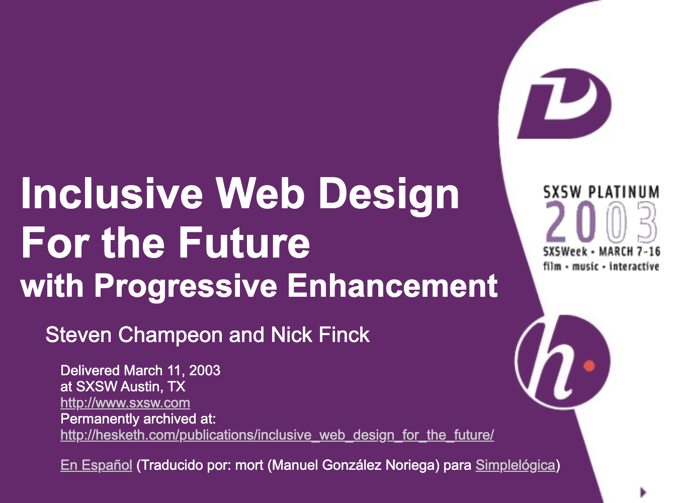 Inclusive web design for the future with progressive enhancement. Title slide from Finck and Champeon's original presentation.