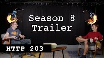 HTTP 203: Season 8 trailer