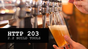 HTTP 203: Build tools (S2, Ep2)