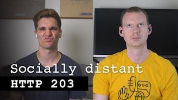 Socially Distant HTTP 203