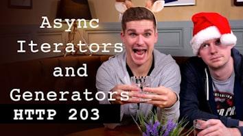 Async Iterators & Generators - HTTP203 Advent