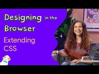 Extending CSS — Designing in the Browser