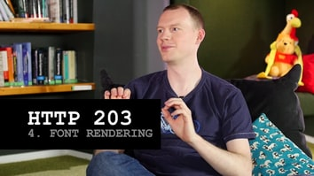 HTTP 203: Font Rendering (S1, Ep4)