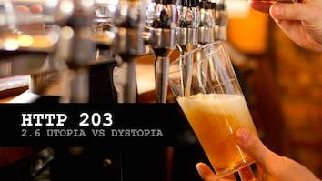 HTTP 203: Utopia Vs Dystopia (S2, Ep6)