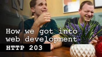 How we got into web development - HTTP 203