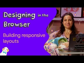 Building responsive layouts - Designing in the Browser