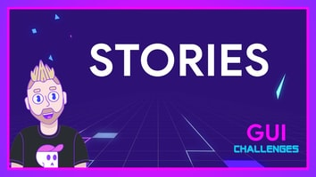 Thinking on ways to solve STORIES | GUI Challenges