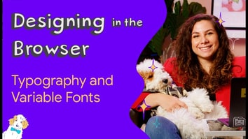 Typography and variable fonts - Designing in the Browser