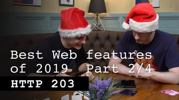 The best web feature of 2019: Part 2/4 - HTTP 203