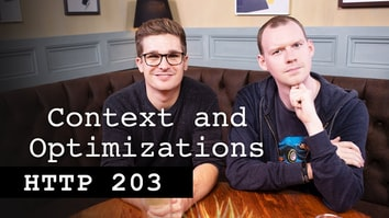 Context and Optimizations - HTTP 203