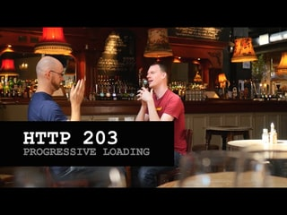 HTTP 203: Progressive Loading (S2, Ep4)