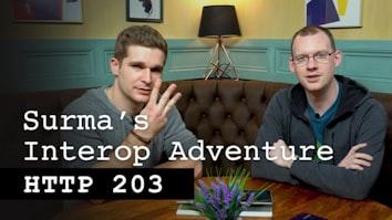 Surma's Interop Adventure - HTTP 203