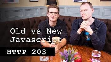 Old vs New JavaScript - HTTP203