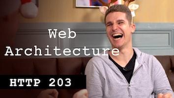Web Architecture - HTTP203 Advent