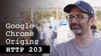 Google Chrome Origins - HTTP203